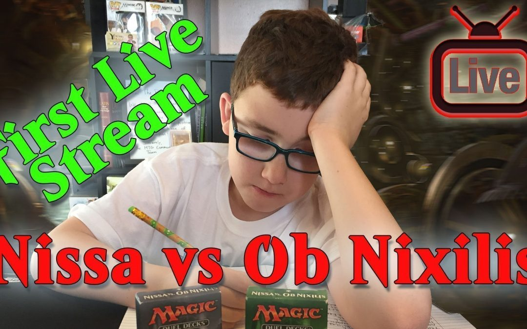? Nissa vs Ob Nixilis Magic the Gathering: The Young Mage First Live Stream