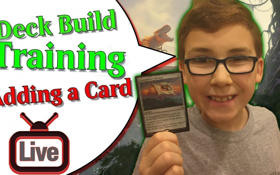 Deck Build Training – Adding a card
