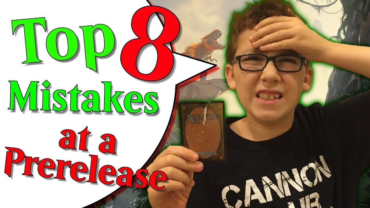 Top 8 Mistakes at a Prerelease