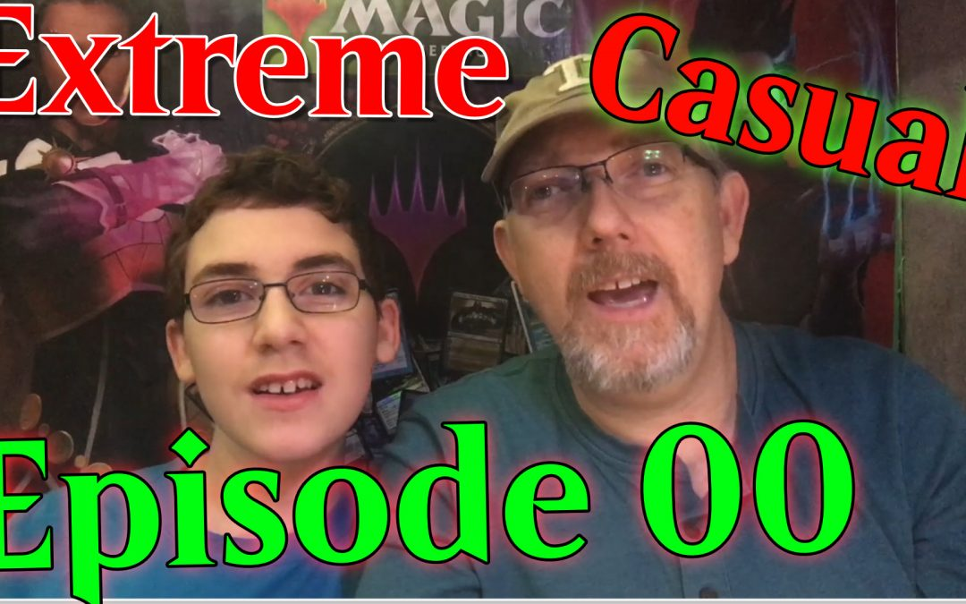 Extreme Casual MTG Podcast Episode 0 | What to Expect