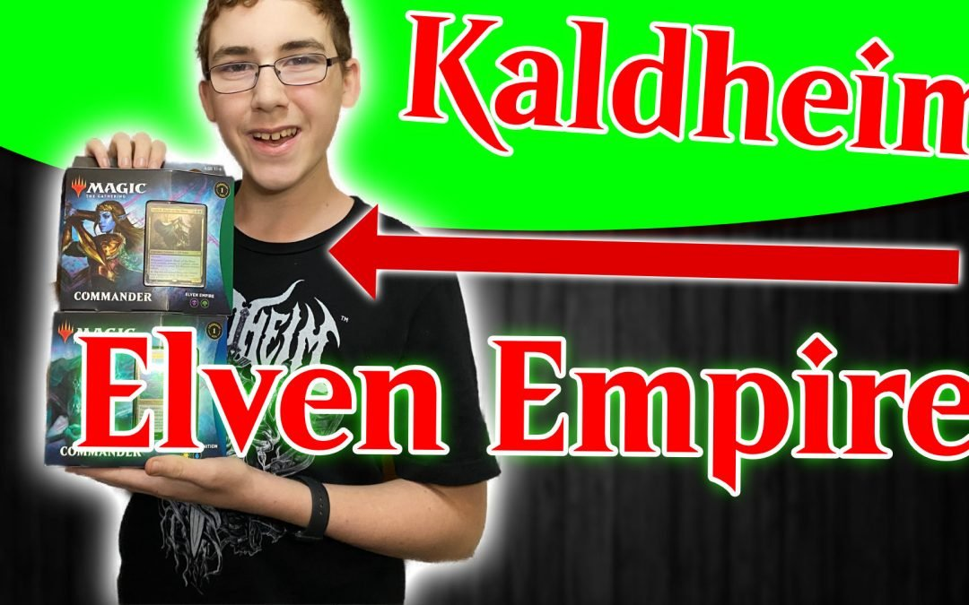 Kaldheim Commander Elven Empire Opening and my First Impressions