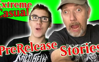 Extreme Casual MTG Podcast 07 – Prerelease Stories